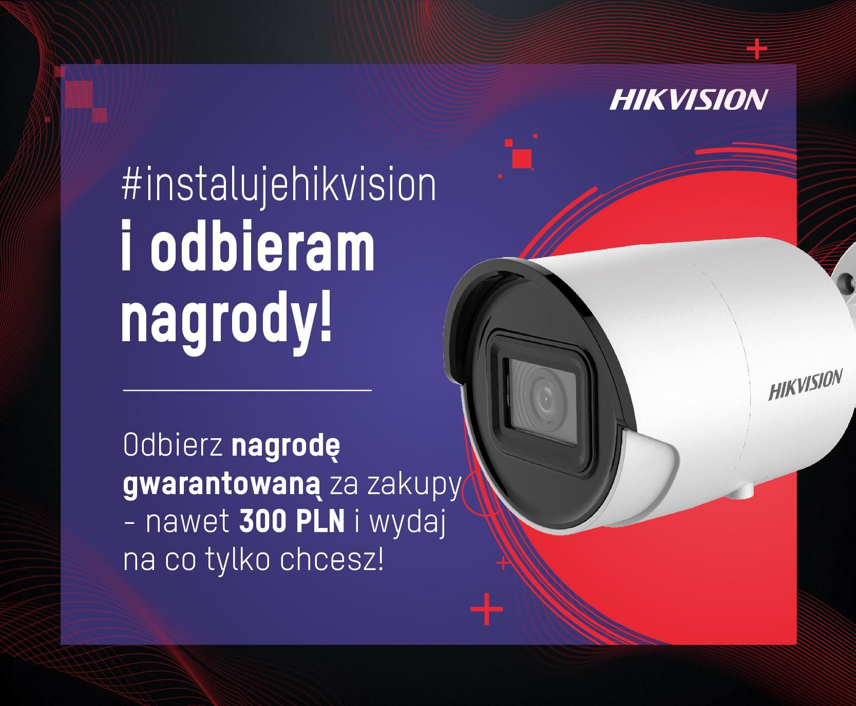 #instalujehikvision, weź udział w promocji