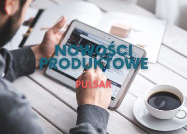 PULSAR: Nowości produktowe / maj 2021