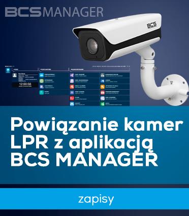 Powiązanie kamer LPR z aplikacją BCS MANAGER - zapisy